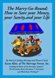 img - for The Marry-Go-Round: or How to Save your Money, your Sanity & your life! book / textbook / text book