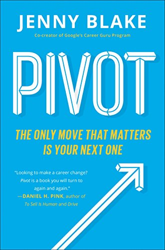 Pivot: The Only Move That Matters Is Your Next (And Is Pivot)
