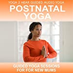 Post-Natal Yoga: Yoga Class and Guide Book. | Yoga 2 Hear