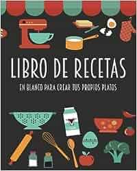 Libro de recetas en blanco para crear tus propios platos