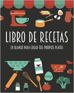 Libro de recetas en blanco para crear tus propios platos ...
