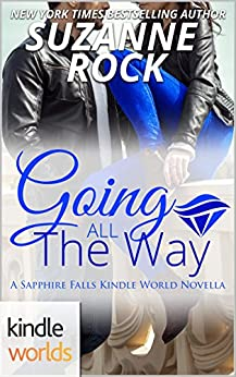 Sapphire Falls: Going All the Way (Kindle Worlds Novella) by [Rock, Suzanne]