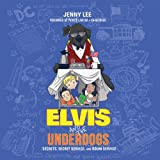 Elvis and the Underdogs: Secrets, Secret Service, and Room Service  (Elvis and the Underdogs series, Book 2)