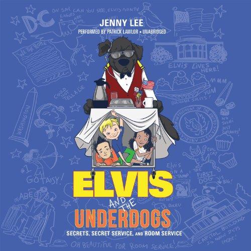 Elvis and the Underdogs: Secrets, Secret Service, and Room Service  (Elvis and the Underdogs series, Book 2)