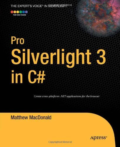 Download Pro Silverlight 3 in C# (Expert's Voice in Silverlight) by Matthew MacDonald (2009-11-09) pdf