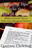 Blogging Tips From the Fruit of the Spirit