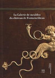 La Galerie de meubles de Fontainebleau par Yves Carlier
