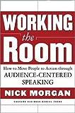 Working the Room, Nick Morgan, 1578518199