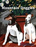 Mountain Doggies, Dennise Heckman, 0557220483