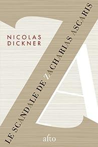Le scandale de Zacharias Ascaris par Nicolas Dickner