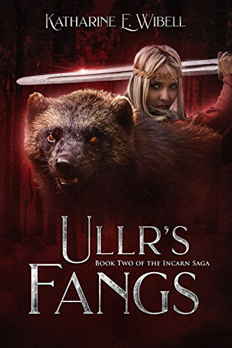 Ullr's Fangs (The Incarn Saga Book 2) by [Wibell, Katharine]