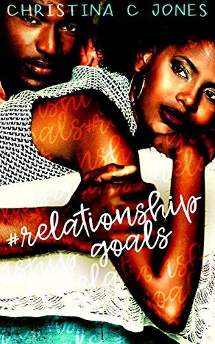 Relationship Goals: a novella