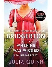 When He Was Wicked: Bridgerton (Bridgertons Book 6)