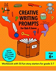 Creative Writing Prompts for Kids and Teens, Grades 3-7: A Fun Story Starters Workbook for Kids