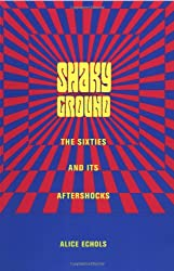 Shaky Ground: The '60s and Its Aftershocks: The Sixties and Its Aftershock (Popular Cultures, Everyday Lives)