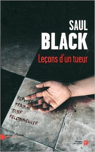 Leçons d'un tueur - Saul BLACK