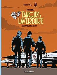 Tanguy et Laverdure - Intégrale, tome 6 : Baroud sur le désert par Gilles Ratier