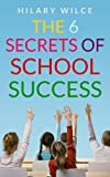 The 6 Secrets of School Success