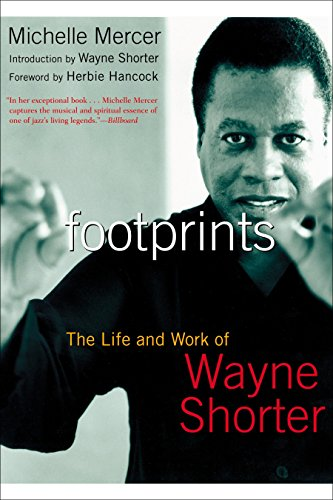 - Footprints: The Life and Work of Wayne Shorter