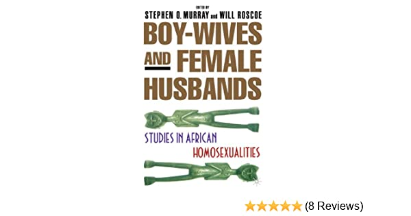 Boy-wives and female husbands studies of african homosexualities