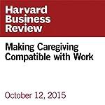 Making Caregiving Compatible with Work | Nanette Fondas