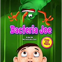 """""""BACTERIA JOE"""":: Motivating Your Child to Brush Their Teeth (Bedtime story picture book (clean & happy) 1)"""