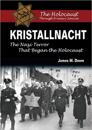 Kristallnacht: The Nazi Terror That Began The Holocaust por James M. Deem epub