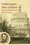 Gathering to Save a Nation: Lincoln and the Union's War Governors (Civil War America)