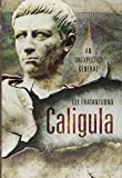 Caligula: An Unexpected General