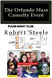 The Orlando Mass Casualty Event: A False Flag Drama, Atrocity, or Hybrid?