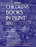 Children's Books in Print 2012, , 1592377327