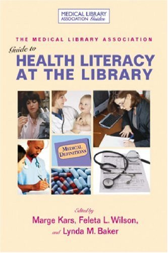 Medical Library Association Guide to Health Literacy (Medical Library Association Guides)