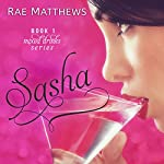 Sasha: Mixed Drinks #1 | Rae Matthews