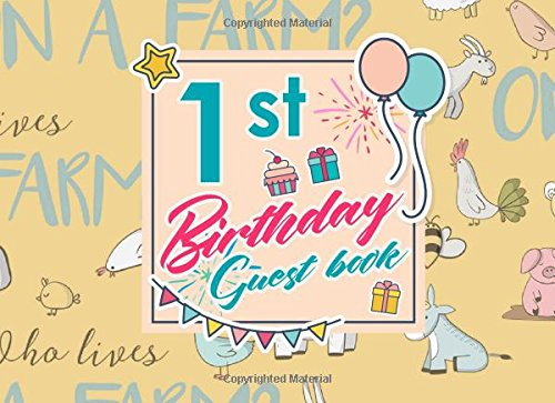 1st Birthday Guest Book: Birthday Guest Book Blank, Guest Book Visitors, Congratulations Guest Book, Guest Sign In Paper, Cute Farm Animals Cover (Volume 3) pdf epub
