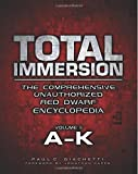 Total Immersion: The Comprehensive Unauthorized Red Dwarf Encyclopedia: A-K: 1 by Paul C. Giachetti (2014-11-08)