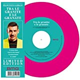 "Tra Le Granite E Le Granate (""7 Single Vinyl)"