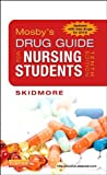 Mosby's Drug Guide for Nursing Students, with 2014 Update, 10e (Mosby's Drug Guide for Nurses), Linda Skidmore-Roth RN  MSN  NP, 0323172962