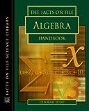 The Facts on File Algebra Handbook, Deborah Todd, 0816047030