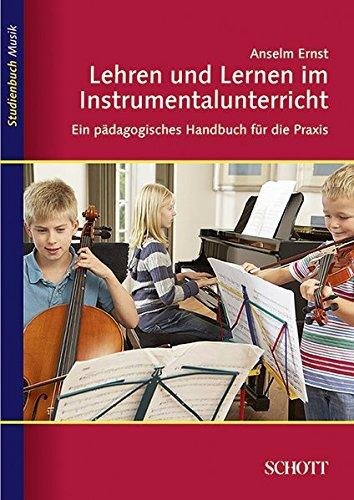 Lehren und Lernen im Instrumentalunterricht: Ein pädagogisches Handbuch für die Praxis (Studienbuch Musik)