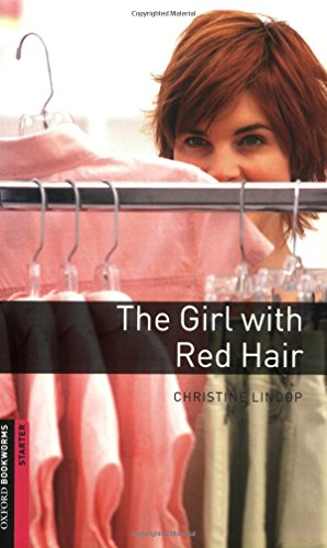 Oxford Bookworms Library: The Girl with Red Hair: Starter: 250-Word Vocabulary (Oxford Bookworms Library: Starter)