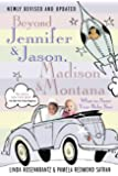 Beyond Jennifer & Jason, Madison & Montana: What to Name Your Baby Now