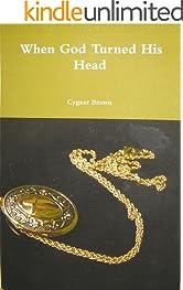 When God Turned His Head (The Locket Saga Book 1)