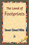 The Land of Footprints, Stewart Edward White, 1421833093