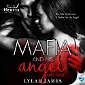 The Mafia and His Angel, Book 3: Tainted Hearts Audiobook by Lylah James Narrated by Tia Rider Sorensen