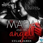 The Mafia and His Angel, Book 3: Tainted Hearts | Lylah James