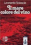 Il Mare Colore Del Vino (Italian Edition) by Leonardo Sciascia (2000-12-31)