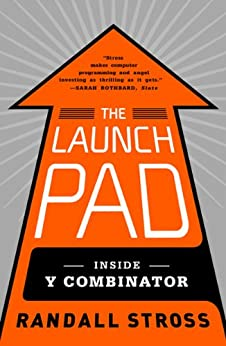 The Launch Pad: Inside Y Combinator by [Stross, Randall]