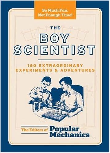 Epub ebook cover download The Boy Scientist: 160 Extraordinary Experiments & Adventures (Popular Mechanics) B00BCVI670 PDF