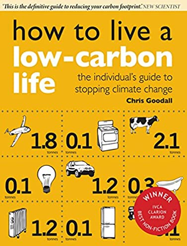 how to live a low carbon life the individual s guide to stopping rh amazon com