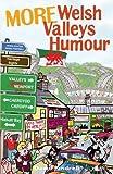 More Welsh Valleys Humour: Volume II (It's Wales)